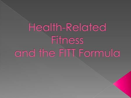 Health-Related Fitness and the FITT Formula