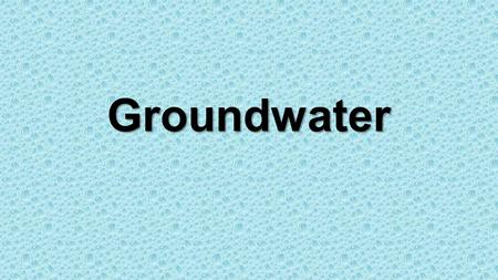 Groundwater. What do you remember about how we get water from underground? Dig below the water table Dig below the water table Aquifer Aquifer Springs.