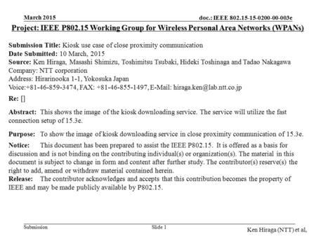 Doc.: IEEE 802.15-15-0200-00-003e Submission March 2015 Ken Hiraga (NTT) et al, Slide 1 Project: IEEE P802.15 Working Group for Wireless Personal Area.