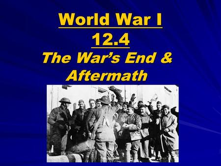The War's End & Aftermath
