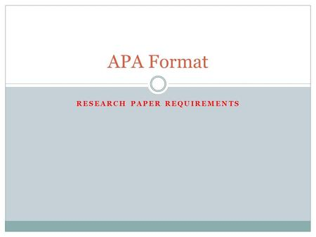 RESEARCH PAPER REQUIREMENTS