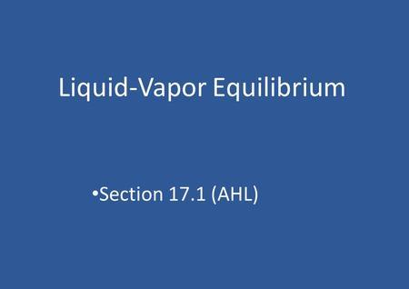 Pressure  Define vapour pressure  Include: volatility, dynamic