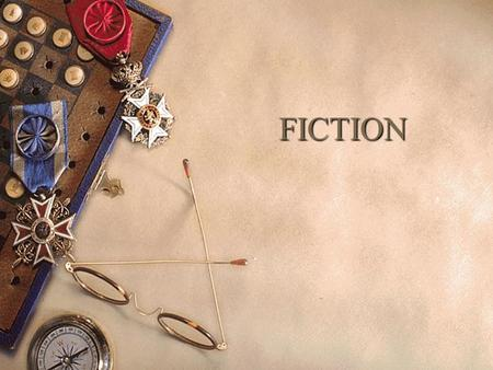 FICTION. FICTION  Narrative writing that comes from a writer's imagination  May be based on actual events and real people.