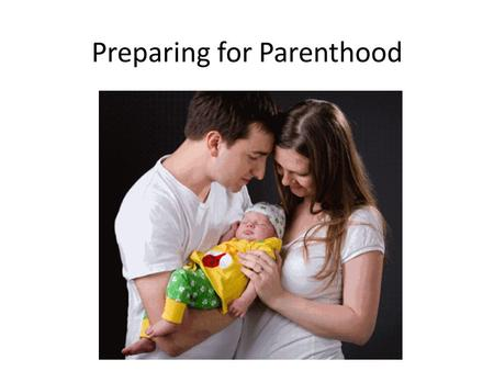 Preparing for Parenthood. Other Children in the Family Prepare your children for the arrival of a new baby. Children's reactions partly depend on how.