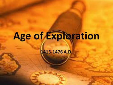 Age of Exploration 1415-1476 A.D.. Europe Explores the Sea Europeans traded with Asia long before the Renaissance. Spices – especially pepper- was very.