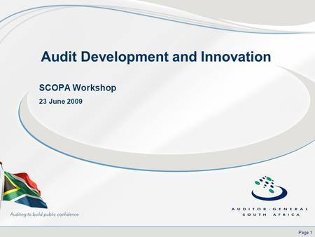 Page 1 SCOPA Workshop 23 June 2009 Audit Development and Innovation.