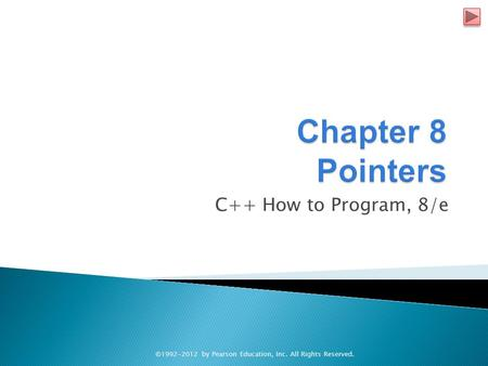 C++ How to Program, 8/e ©1992-2012 by Pearson Education, Inc. All Rights Reserved.