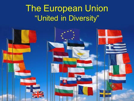 "The European Union ""United in Diversity"""