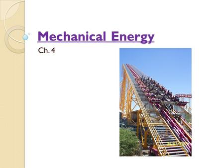 Mechanical Energy Ch. 4. Energy Is the ability to do work. Energy = work Units = Joules (J) James Prescott Joule.