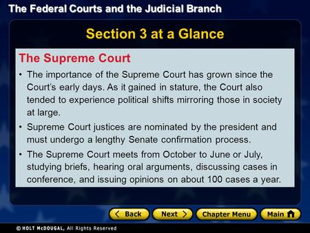The Federal Courts and the Judicial Branch Section 3 at a Glance The Supreme Court The importance of the Supreme Court has grown since the Court's early.