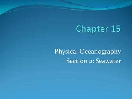 Physical Oceanography Section 2: Seawater