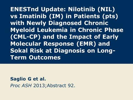 ENESTnd Update: Nilotinib (NIL) vs Imatinib (IM) in Patients (pts) with Newly Diagnosed Chronic Myeloid Leukemia in Chronic Phase (CML-CP) and the Impact.