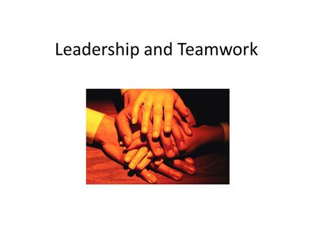 Leadership and Teamwork. Lesson Objectives Identify skills as a team member and leader Identify 6 aspects of successful teamwork.