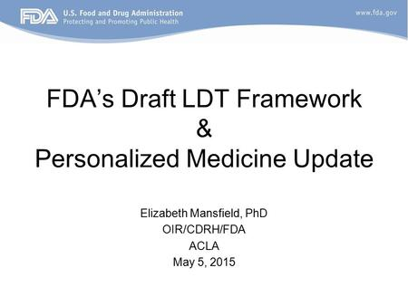 FDA's Draft LDT Framework & Personalized Medicine Update