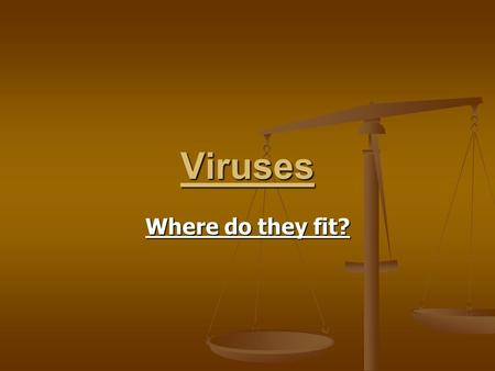 Viruses Where do they fit?. What are Viruses? bacteria and viruses cause many diseases for all kingdoms; however, bacteria are classified as living while.