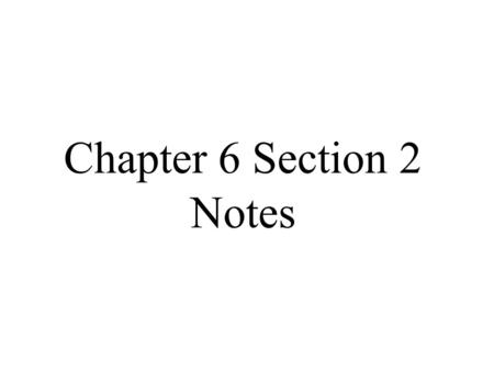 Chapter 6 Section 2 Notes. 509 B.C. 264 B.C. 218 B.C. 44 B.C. A.D. 284 A.D. 476 Ancient Rome and Early Christianity, 500 B.C. – A.D. 500 6 CHAPTER Time.