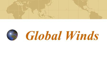 Global Winds.
