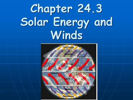 Chapter 24.3 Solar Energy and Winds