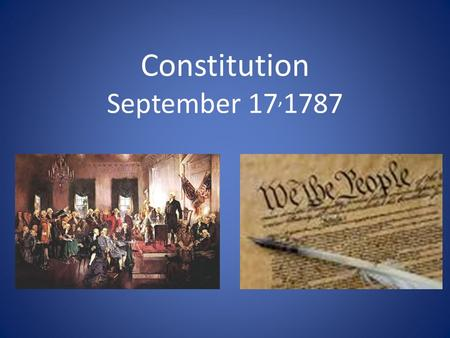 Constitution September 17, 1787. 7 Principles of the Constitution 1.Popular Sovereignty 2.Republicanism 3.Federalism 4.Separation of Powers 5.Checks and.