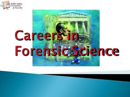 Criminalistics  Also known as Criminalistics  The application of science to the law.
