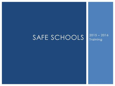 2015 – 2016 Training SAFE SCHOOLS. Your user name is your LESA email address. FIRST, YOU WILL RECEIVE AN EMAIL.