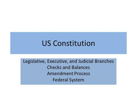 Legislative, Executive, and Judicial Branches