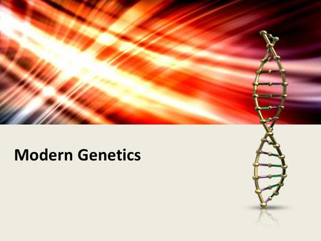Modern Genetics. Considered one of the key research areas of modern medicine and sciences Two main areas of advancement – Medical genetics Reproductive.