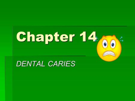 Chapter <strong>14</strong> DENTAL CARIES. DIAGNOSIS &TREATMENT  3 Major Steps Data gathering Examination of Patient Examination of Patient Preparing & Presenting Treatment.