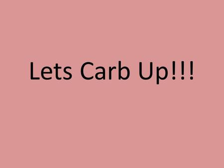 Lets Carb Up!!!. Carbohydrates - Composition Made of… (Hint: look at the name) – Carbon – Hydrogen – Oxygen.