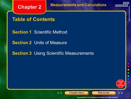 Copyright © by Holt, Rinehart and Winston. All rights reserved. ResourcesChapter menu Table of Contents Measurements and Calculations Section 1 Scientific.
