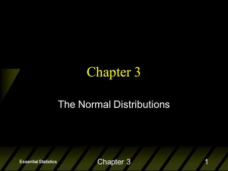 Essential Statistics Chapter 31 The Normal Distributions.