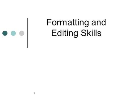 1 Formatting and Editing Skills. 2 Word Processing Word processing software application software used for creating text documents letters, memos, and.