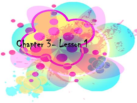 Chapter 3- Lesson 1.