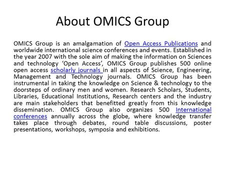 About OMICS Group OMICS Group is an <strong>amalgamation</strong> of Open Access Publications and worldwide international science conferences and events. Established in.