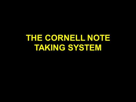 THE CORNELL NOTE TAKING SYSTEM. Step #1: Prepare Cue Column --2 Inches-- Reduce ideas: Key terms Questions Names Quotes Record Column --6 Inches-- Record.