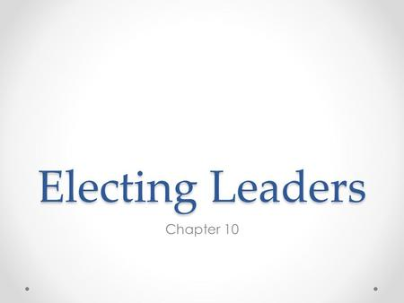Electing Leaders Chapter 10. Section 1 Essential Questions What is the role of <strong>political</strong> <strong>parties</strong> in the United States? What are the differences between.