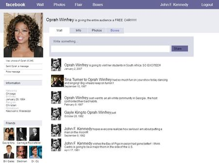 Facebook Oprah Winfrey is giving the entire audience a FREE CAR!!!!!!! WallPhotosFlairBoxesJohn F. KennedyLogout View photos of Oprah (6,346) Send Oprah.