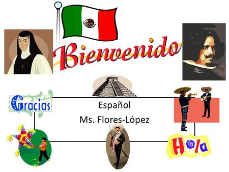 Español Ms. Flores-López. Sit quietly and complete Contact Log Extra Points for turning it with complete and accurate information!