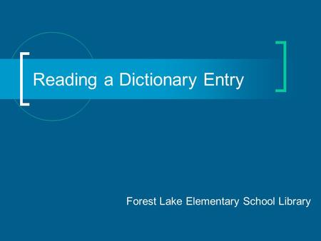 Reading a Dictionary Entry Forest Lake Elementary School Library.