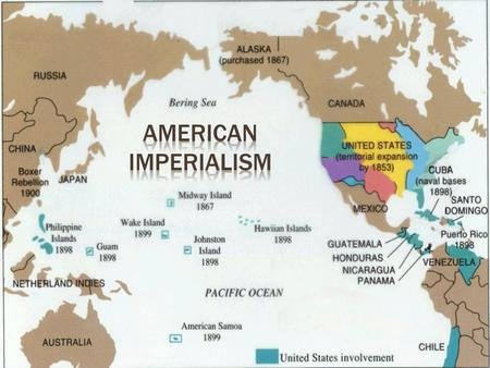 American Imperialism Beginning in 1867 and continuing through the ...
