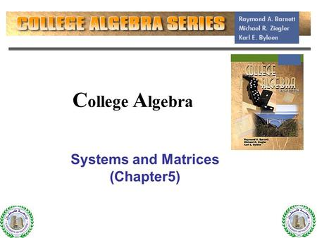 1 C ollege A lgebra Systems and Matrices (Chapter5) 1.