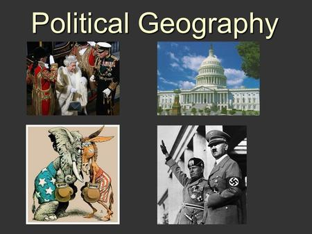 Political Geography What is Political Geography?  Study of governmental systems  Study of nation-states.