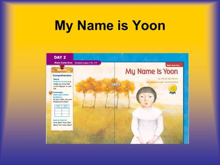 My Name is Yoon. settled If you've settled in somewhere, you've made yourself at home. When you move to a new place, it takes time before you are settled.