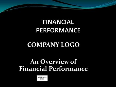 COMPANY LOGO An Overview of Financial Performance.