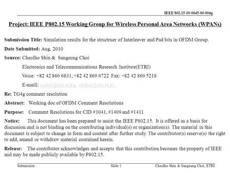 IEEE 802.15-10-0645-00-004g Submission Cheolho Shin & Sangsung Choi, ETRI Project: IEEE P802.15 Working Group for Wireless Personal Area Networks (WPANs)
