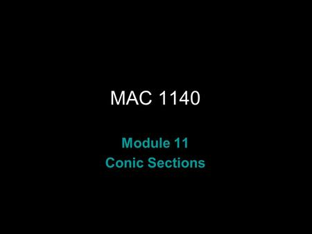 Rev.S08 MAC 1140 Module 11 Conic Sections. 2 Rev.S08 Learning Objectives Upon completing this module, you should be able to find equations of parabolas.