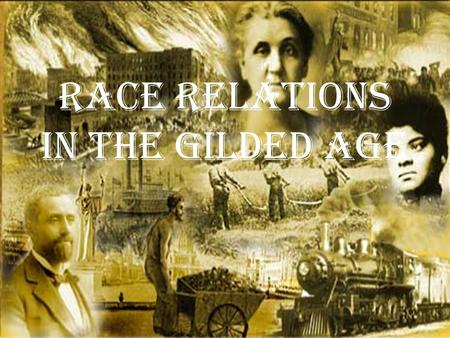 Race Relations in the Gilded Age