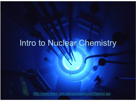 Intro to Nuclear Chemistry