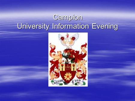 Campion University Information Evening. The Process at Campion  Registration and starting personal statements – June – July 2015  Personal statement.