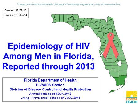 Epidemiology of HIV Among Men in Florida, Reported through 2013 Florida Department of Health HIV/AIDS Section Division of Disease Control and Health Protection.